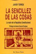 LA SENCILLEZ DE LAS COSAS - 9788416288229 - JAVIER TORROX