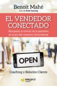 EL VENDEDOR CONECTADO:: RECUPERAR LA SONRISA DE NUESTRA PANDADERA EN LA ERA OMNICANAL - 9788416904129 - BENOIT MAHE