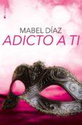 ADICTO A TI - 9788417361129 - MABEL DIAZ