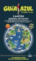 CANCUN Y PENINSULA DEL YUCATAN 2018 (GUIA AZUL) 4ª ED. - 9788417368029 - JESUS GARCIA