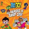 TEEN TITANS GO!: JUMP CITY JIVE! - 9788417549329 - JONATHAN EVANS