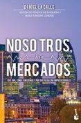 NOSOTROS, LOS MERCADOS - 9788423419029 - DANIEL LACALLE