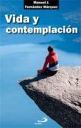 VIDA Y CONTEMPLACION (5ª ED.) - 9788428521529 - MANUEL JOSE FERNANDEZ MARQUEZ