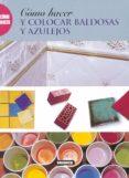 COMO HACER Y COLOCAR BALDOSAS Y AZULEJOS - 9788430533329 - VV.AA.