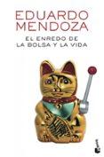 EL ENREDO DE LA BOLSA Y LA VIDA - 9788432225529 - EDUARDO MENDOZA