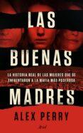 LAS BUENAS MADRES - 9788434429529 - ALEX PERRY