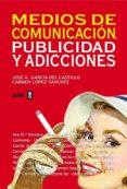 medios de comunicación, publicidad y adicciones (ebook)-carmen lopez sanchez-jose a. garcia del castillo-9788441429529