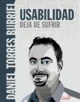 usabilidad. deja de sufrir (ebook)-daniel torres burriel-9788441537729