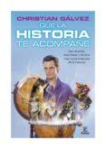 QUE LA HISTORIA TE ACOMPAÑE (EBOOK) - 9788467038729 - CHRISTIAN GALVEZ