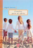 CUENTOS PARA EL ADIOS - 9788467511529 - BEGOÑA IBARROLA