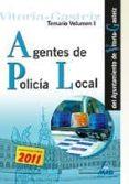AGENTES DE LA POLICIA LOCAL DEL AYUNTAMIENTO DE VITORIA-GASTEIZ. TEMARIO (EJERCICIO 2, PRUEBA 1). VOLUMEN I - 9788467665529 - VV.AA.
