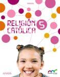 RELIGIÓN CATÓLICA 5º EDUCACION PRIMARIA ED 2015  MEC - 9788467884029 - VV.AA.