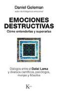 EMOCIONES DESTRUCTIVAS: COMO ENTENDERLAS Y SUPERARLAS  (4ª ED.) - 9788472455429 - DANIEL GOLEMAN