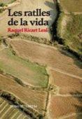 LES RATLLES DE LA VIDA.PREMI OCTUBRE DE NARRATIVA 2010 - 9788475028729 - RAQUEL RICART LEAL