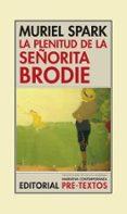 LA PLENITUD DE LA SEÑORITA BRODIE - 9788481917529 - MURIEL SPARK