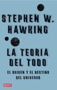 LA TEORIA DEL TODO - 9788483067529 - STEPHEN W. HAWKING