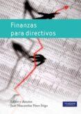 FINANZAS PARA DIRECTIVOS - 9788483226629 - JUAN MASCAREÑAS PEREZ-IÑIGO