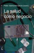 LA SALUD COMO NEGOCIO - 9788484872429 - PABLO VAAMONDE GARCIA