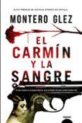 EL CARMÍN Y LA SANGRE - 9788490676929 - MONTERO GLEZ