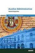 AUXILIAR ADMINISTRATIVO UNIVERSIDAD DE ZARAGOZA: TEMARIO ESPECIFICO - 9788491473329 - VV.AA.