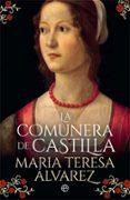 LA COMUNERA DE CASTILLA - 9788491643029 - MARIA TERESA ALVAREZ