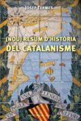 (NOU) RESUM D HISTORIES DEL CATALANISME - 9788492437429 - JOSEP TERMES