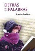 DETRAS DE LAS PALABRAS - 9788492629329 - ARANCHA APELLANIZ