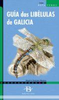 GUIA DAS LIBELULAS DE GALICIA - 9788492630929 - MIGUEL ANGEL FERNANDEZ