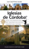 IGLESIAS DE CORDOBA - 9788492924929 - JUAN JOSE PRIMO JURADO