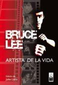 BRUCE LEE ARTISTA DE LA VIDA (2ª ED.) - 9788493540029 - LINDA LEE CADWELL