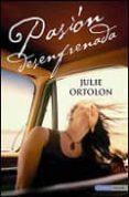 PASION DESENFRENADA - 9788493716929 - JULIE ORTOLON