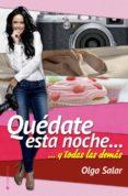 QUEDATE ESTA NOCHE - 9788494321429 - OLGA SALAR