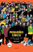 PEQUEÑO CIRCO: HISTORIA ORAL DEL INDIE EN ESPAÑA - 9788494683329 - NANDO CRUZ