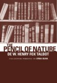 THE PENCIL OF NATURE DE W. HENRY FOX TALBOT - 9788494956829 - LYDIA OLIVA