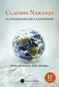 EL ENEAGRAMA DE LA SOCIEDAD: MALES DEL MUNDO, MALES DEL ALMA (6ª ED.) - 9788495496829 - CLAUDIO NARANJO