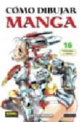 COMO DIBUJAR MANGA 16: VEHICULOS Y ROBOTS - 9788496415829 - KATSUYA YAMAKAMI
