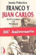 FRANCO Y JUAN CARLOS: DEL FRANQUISMO A LA MONARQUIA - 9788496495029 - JESUS PALACIOS