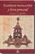 ESCRITURA MANUSCRITA Y LETRA PROCESAL (CANARIAS EN EL SIGLO XVI) - 9788496577329 - ENRIQUE PEREZ HERRERO