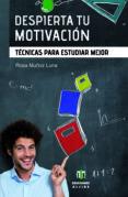 DESPIERTA TU MOTIVACION: TECNICAS PARA ESTUDIAR MEJOR - 9788497008129 - ROSA MUÑOZ LUNA