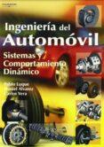 INGENIERIA DEL AUTOMOVIL: SISTEMAS Y COMPORTAMIENTO DINAMICO - 9788497322829 - VV.AA.