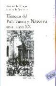 HISTORIA DEL PAIS VASCO Y NAVARRA EN EL SIGLO XX (2ª ED.) - 9788497429429 - SANTIAGO DE PABLO
