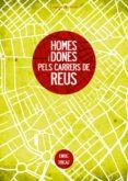 HOMES I DONES PELS CARRERS DE REUS - 9788497916929 - ENRIC TRICAZ