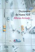 DICCIONARIO DE NUEVA YORK - 9788499426129 - ALFONSO ARMADA