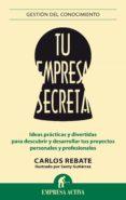 TU EMPRESA SECRETA (EBOOK) - 9788499447629 - CARLOS REBATE