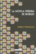 la novela perdida de borges (ebook)-pablo paniagua-9788499675329