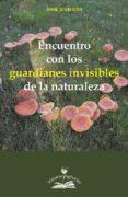 encuentro con los guardianes invisibles de la naturaleza-anne givaudan-9788897951629