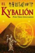 EL KYBALION POR TRES INICIADOS - 9789706660329 - VV.AA.