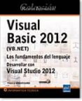 RECURSOS INFORMÁTICOS VISUAL BASIC 2012 (VB.NET) LOS FUNDAMENTOS DEL LENGUAJE DESARROLLAR CON VISUAL STUDIO 2012 - 9782746079939 - VV.AA.