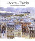 LES TOITS DE PARIS - 9782878681239 - FABRICE MOIREAU