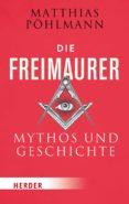 Descargar ebook gratis amazon prime DIE FREIMAURER (Literatura española) de MATTHIAS PÖHLMANN